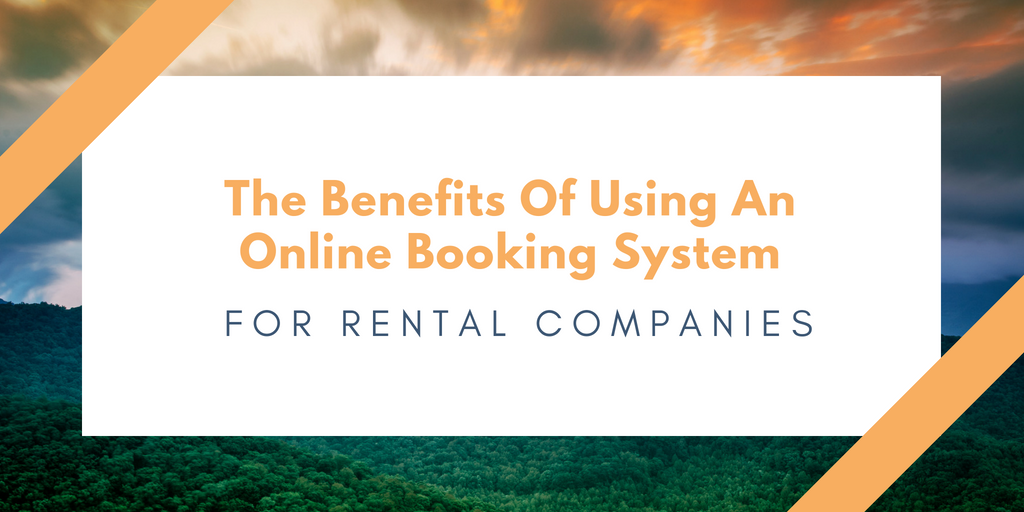 The Top Benefits of Using an Online Rental Booking System