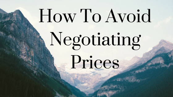 How to Avoid Negotiating Your Prices with Customers