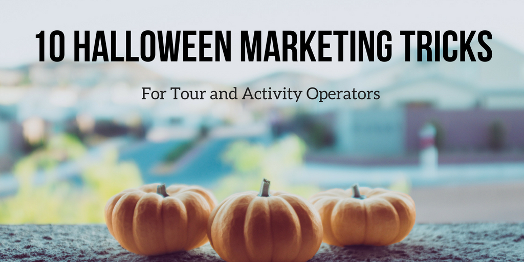 A Treat for Tour and Activity Operators: 10 Halloween Marketing Tricks
