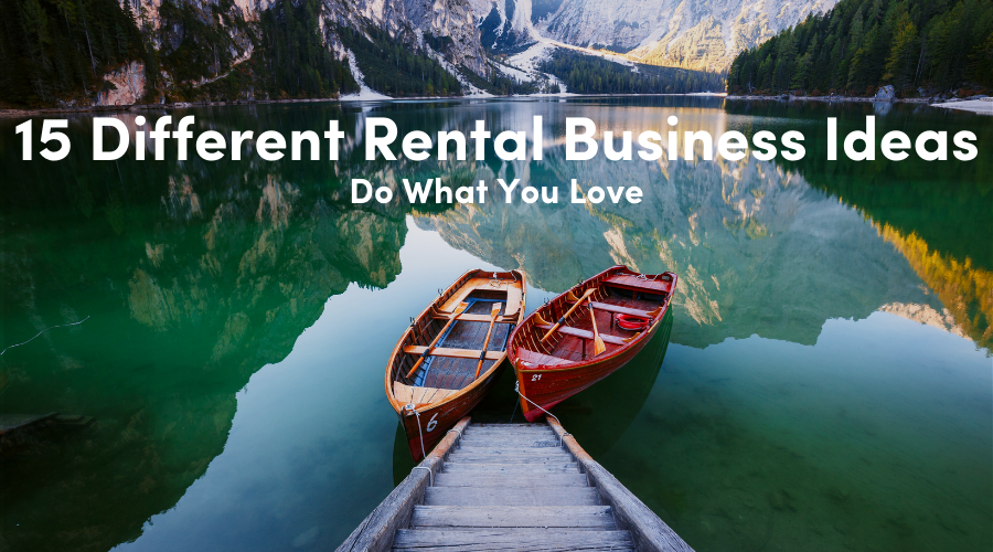 15 Different Rental Business Ideas That Let You Do What You Love