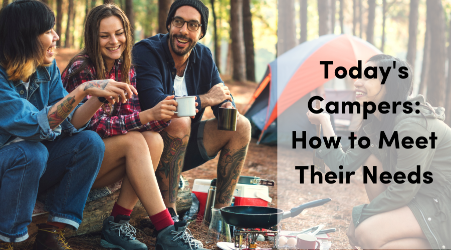 How to Meet the Needs of Today's Campers