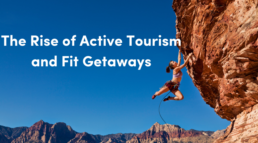 The Rise of Active Tourism and Fit Getaways