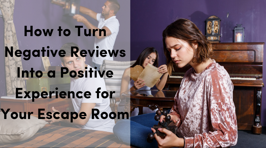 How to Turn Negative Reviews Into a Positive Experience For Your Escape Room