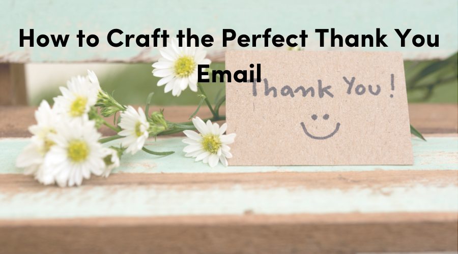 How to Craft the Perfect Thank You Email