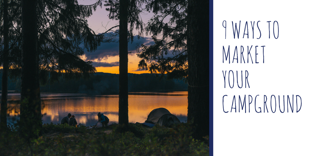 9 Ways to Market Your Campground: A Guide for Campgrounds and RV Parks