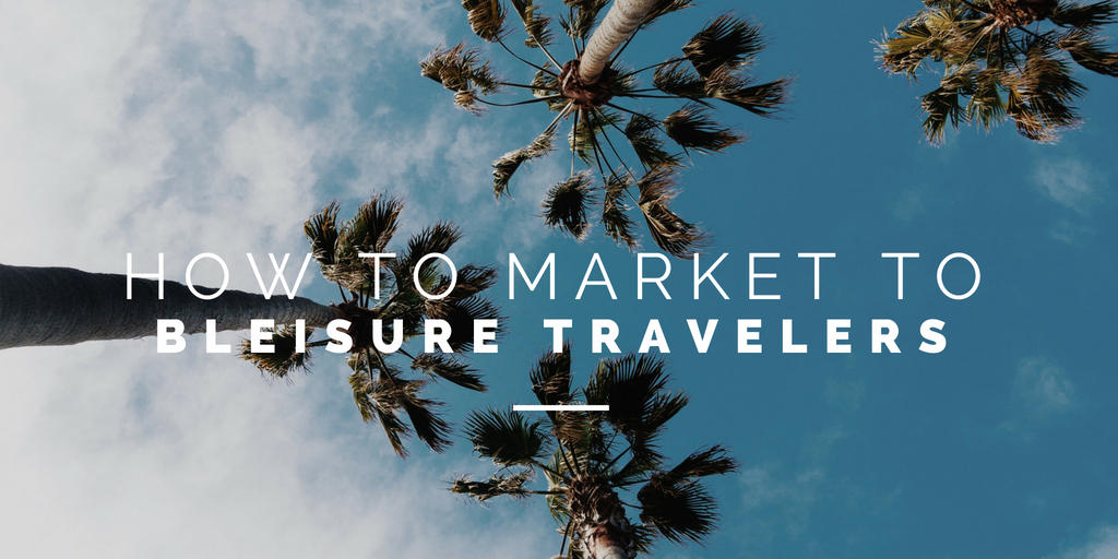 "Marketing to ""Bleisure"" Travelers: Tips for Tour and Activity Operators"