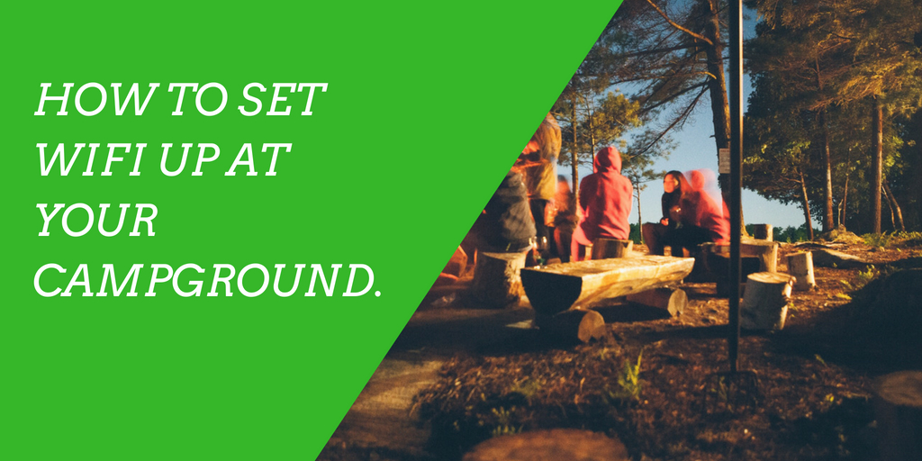 4 Steps to Setting Up WiFi at Your Campground