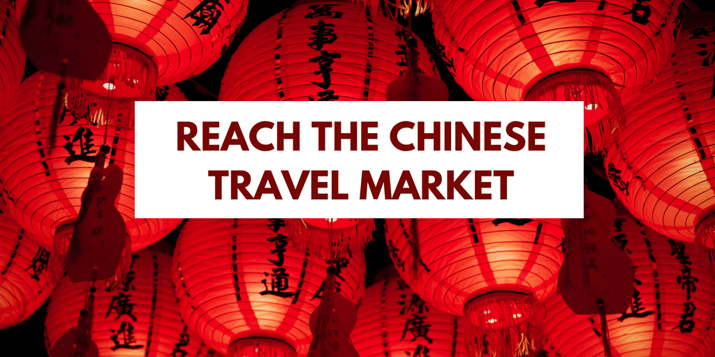 The 3 Best Ways to Reach the Chinese Travel Market