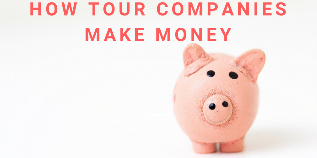 How Tour Companies Make Money