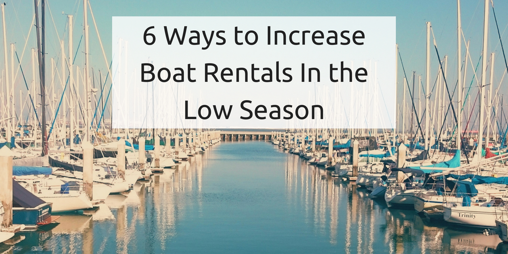 6 Ways to Increase Boat Rentals In the Low Season