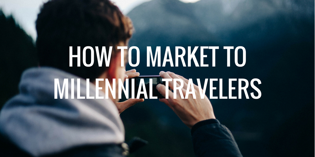 How to Market to Millennial Travelers: 7 Tips for Tour and Activity Operators