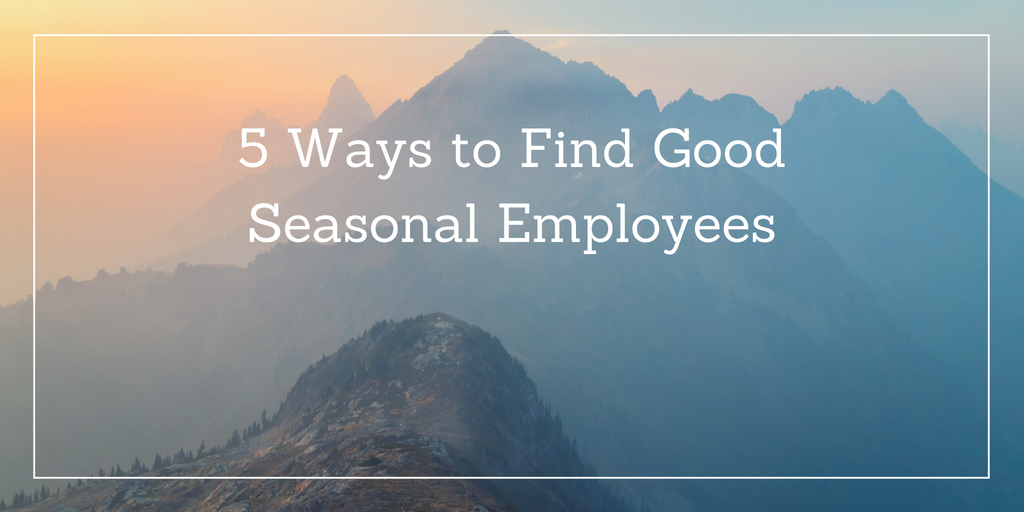 5 Places to Hire the Best Seasonal Employees for Your Tours