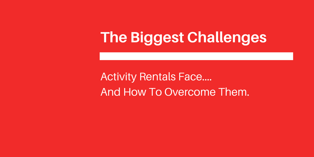 The 4 Biggest Challenges Rentals Businesses Face (And How to Overcome Them)