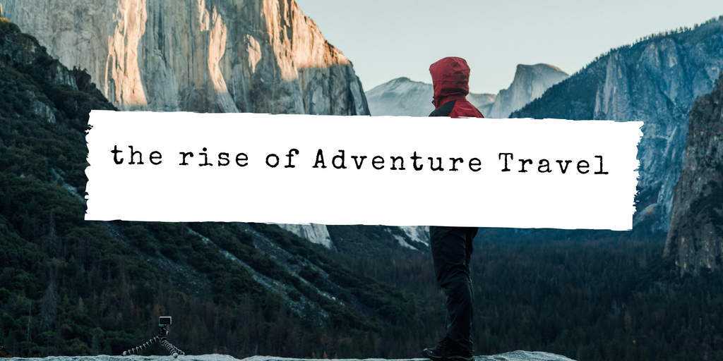 Travel Trend: The Growth of the Hard Adventure Market