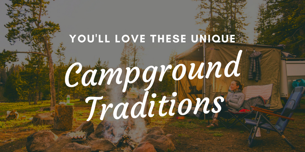You'll Love These Unique Campground Traditions