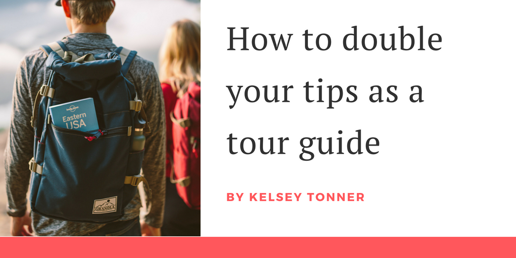 How to Double Your Tips As a Tour Guide