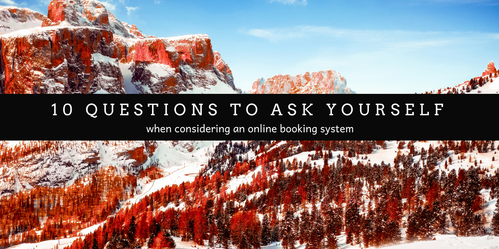 10 Questions to Ask When Choosing the Best Online Booking System for Your Business