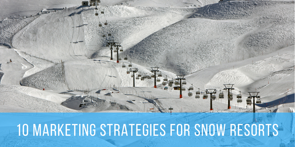 10 Marketing Strategies for Ski and Snowboard Resorts