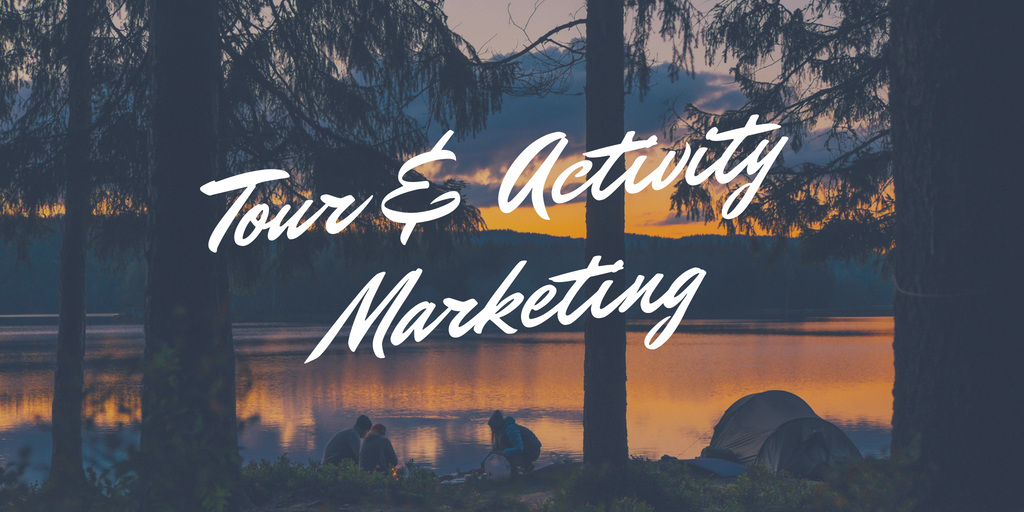 9 Effective Marketing Strategies for Tour and Activity Operators