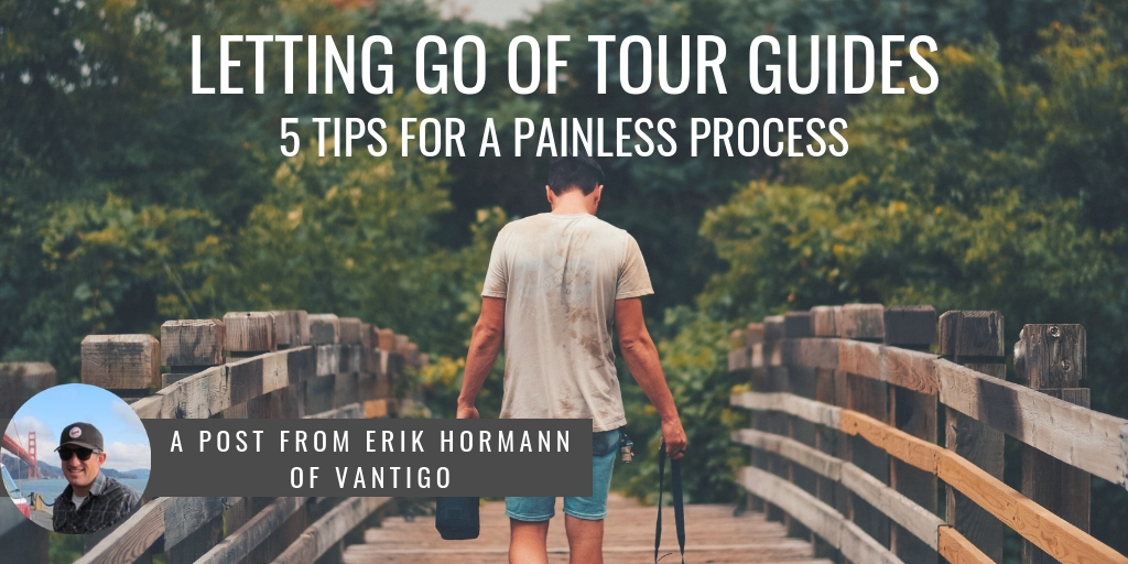 Letting Go of Tour Guides: 5 Tips for a Painless Process