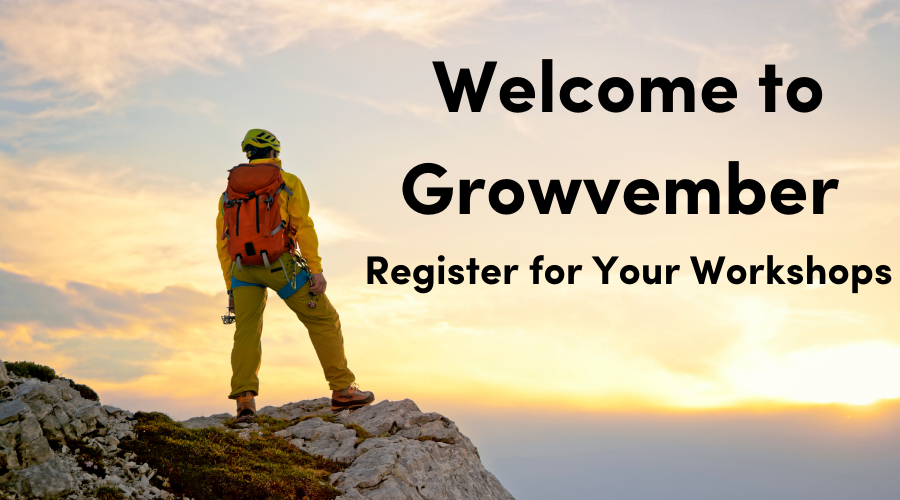 Welcome to Growvember: Register for Your Workshops