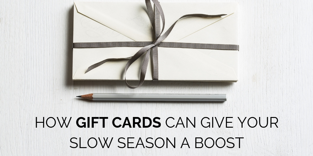 How Gift Cards Can Give Your Slow Season a Boost