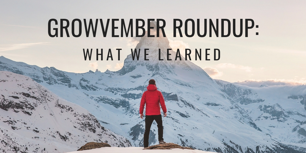 Growvember Roundup: What We Learned