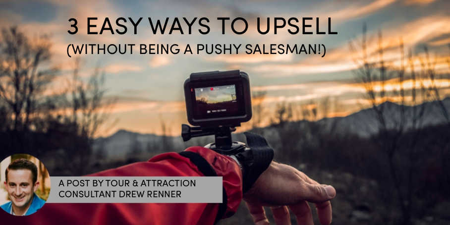 3 Easy Ways to Upsell (Without Being a Pushy Salesman!)