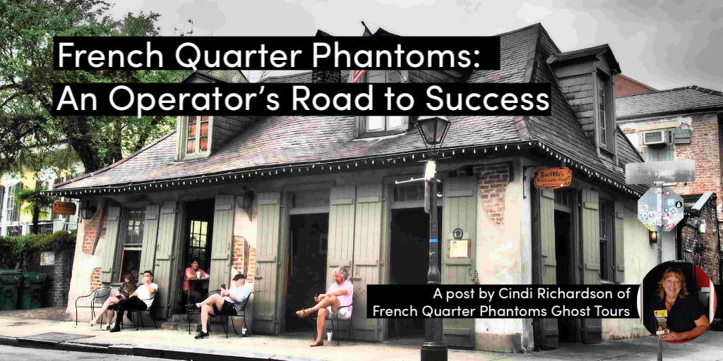 French Quarter Phantoms: An Operator's Road to Success