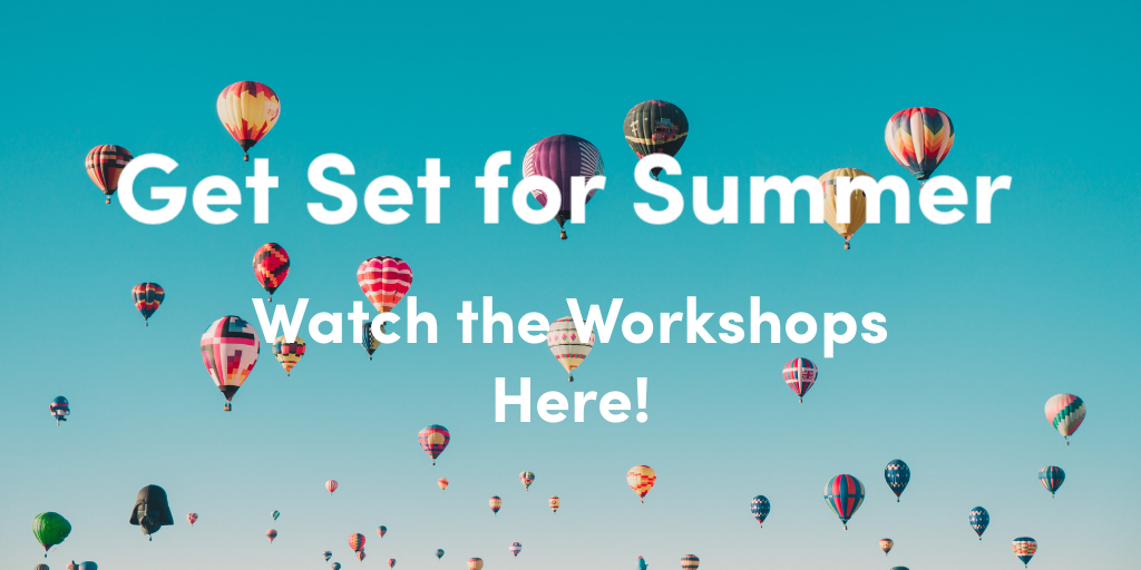 Get Set for Summer: Watch the Workshops!
