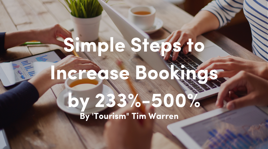 Simple Steps to Increase Bookings 233% – 500% With a Tourism Website That Sells